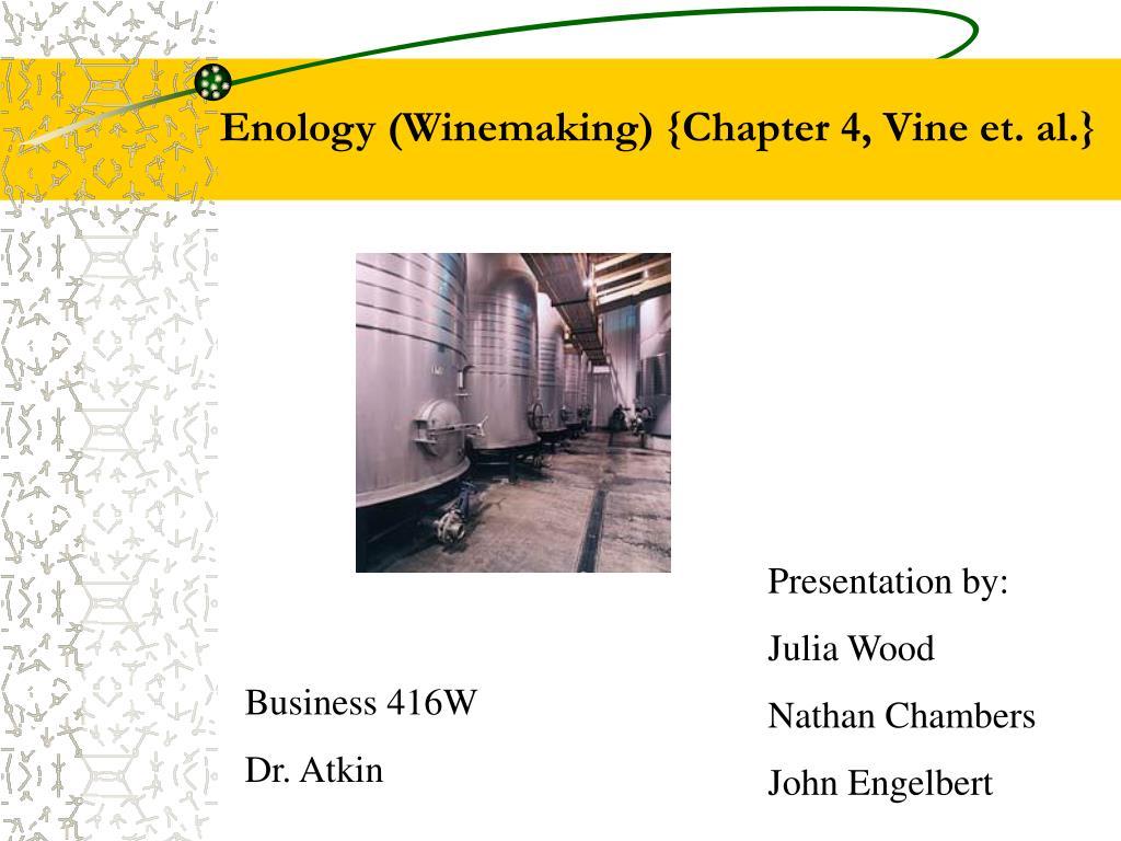 Enology (Winemaking) {Chapter 4, Vine et. al.}