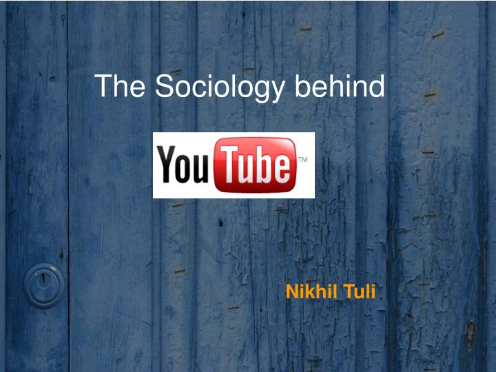The Sociology behind