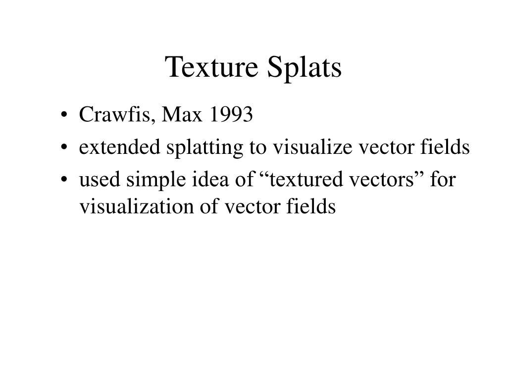 Texture Splats