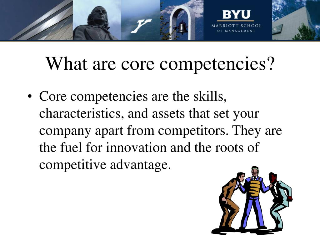 What are core competencies?