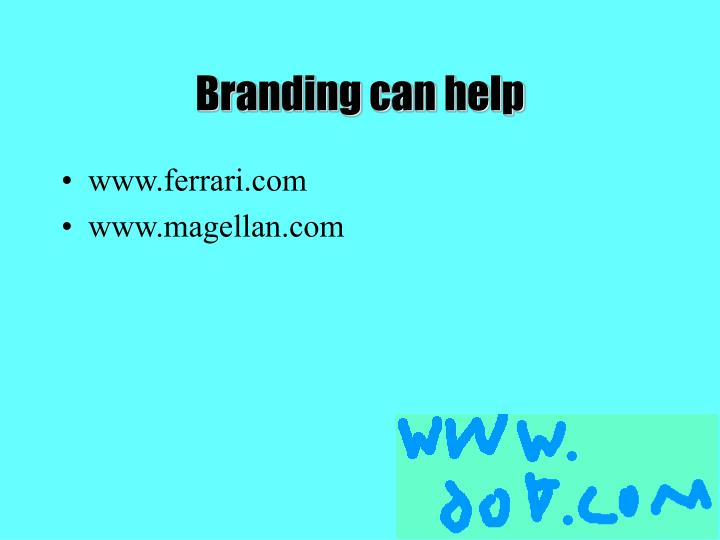 Branding can help