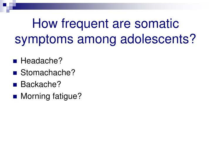 How frequent are somatic symptoms among adolescents?
