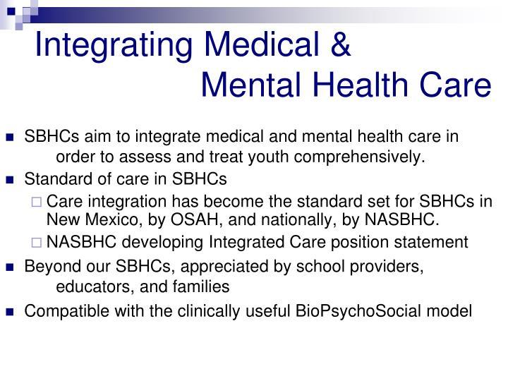 Integrating Medical &        Mental Health Care