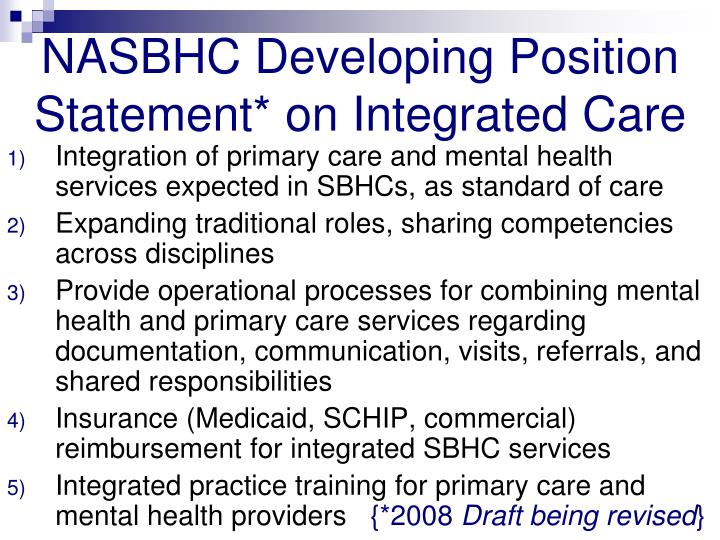 NASBHC Developing Position Statement* on Integrated Care