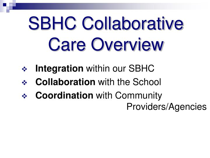 SBHC Collaborative Care Overview