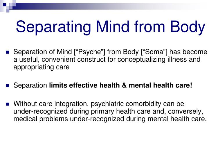 Separating Mind from Body