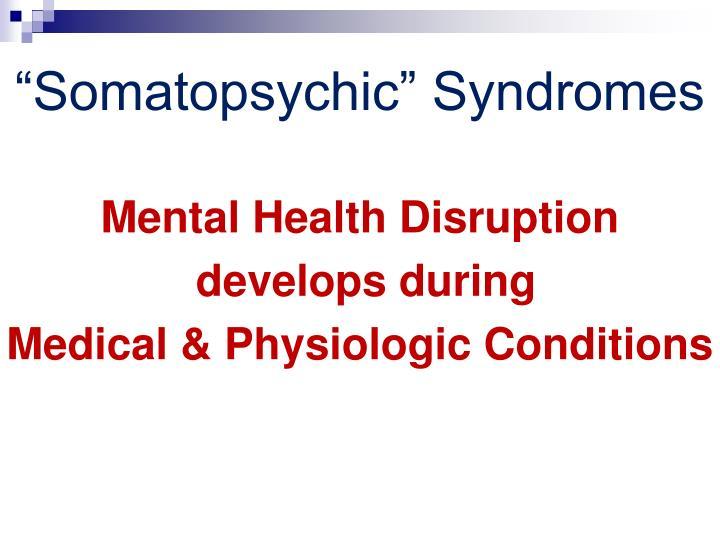 """""""Somatopsychic"""" Syndromes"""