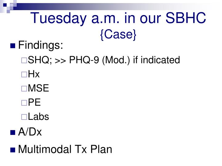Tuesday a.m. in our SBHC