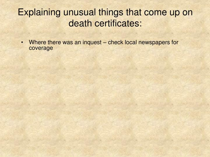 Explaining unusual things that come up on death certificates: