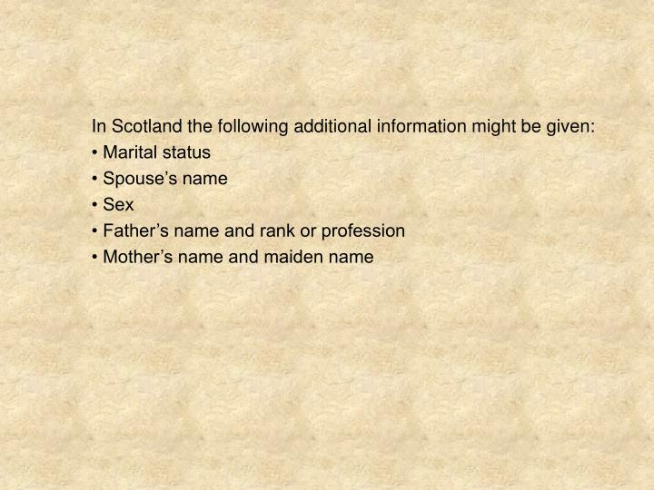 In Scotland the following additional information might be given: