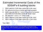 estimated incremental costs of the sdsap s 6 building blocks