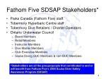 fathom five sdsap stakeholders