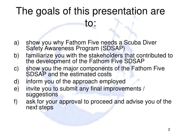 The goals of this presentation are to