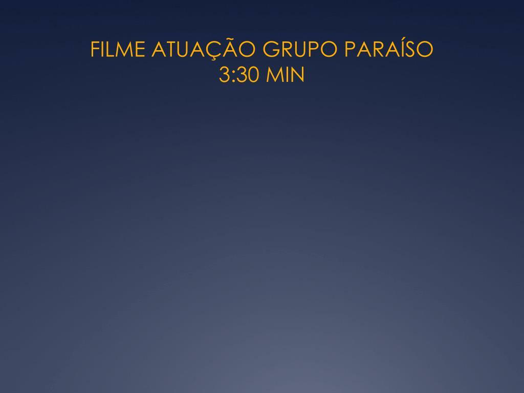 FILME ATUAÇÃO GRUPO PARAÍSO