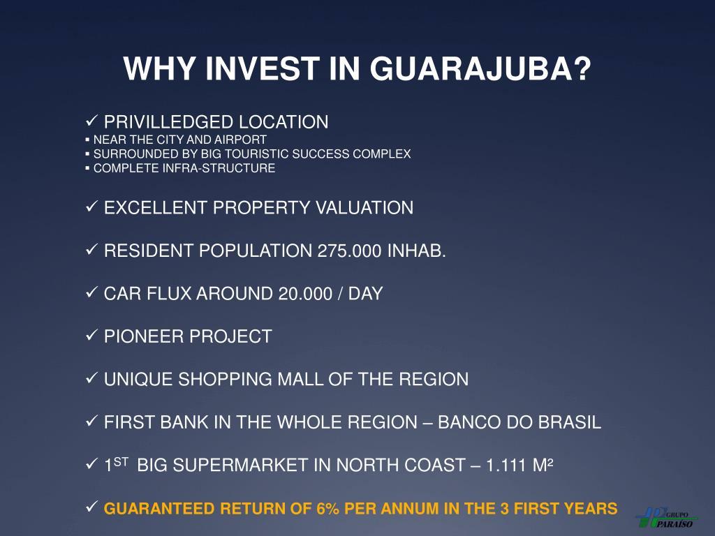 WHY INVEST IN GUARAJUBA?