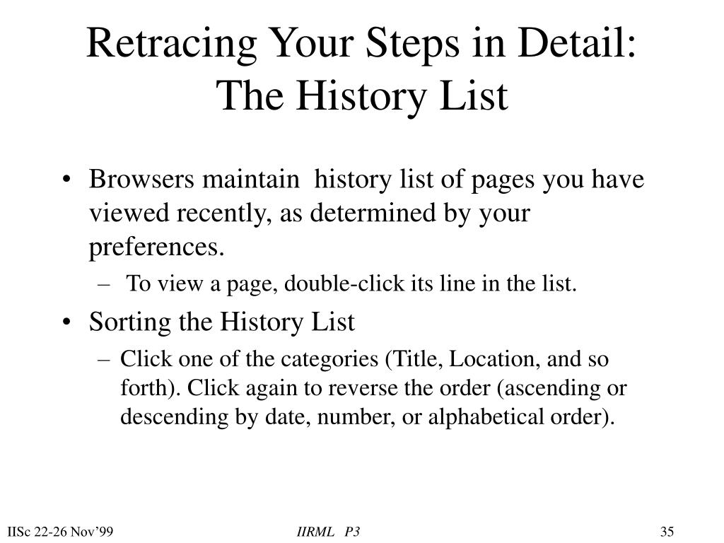 Retracing Your Steps in Detail: The History List