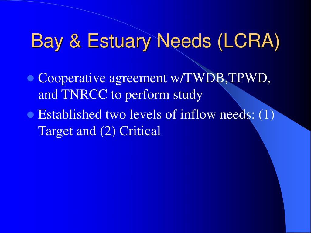 Bay & Estuary Needs (LCRA)