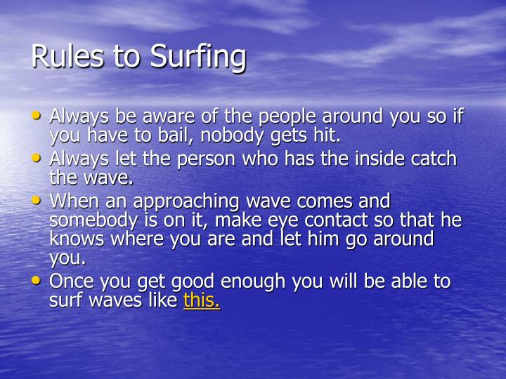 Rules to surfing