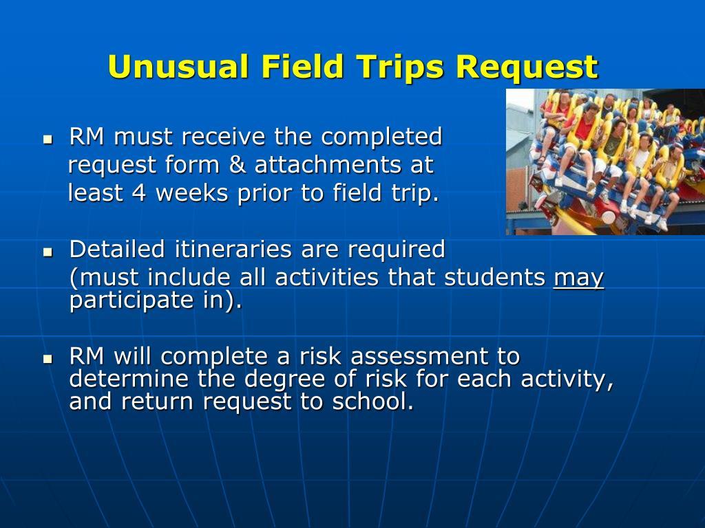 Unusual Field Trips Request