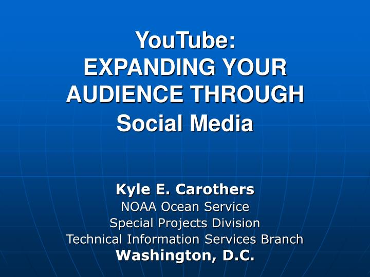 Youtube expanding your audience through social media