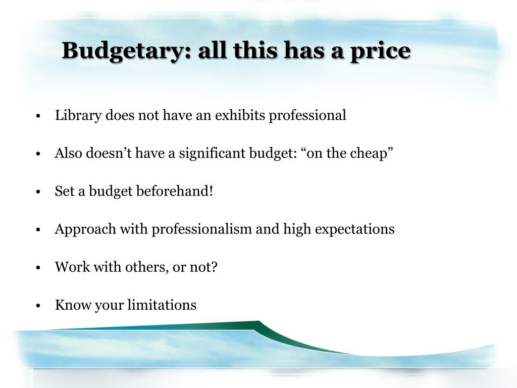 Budgetary: all this has a price