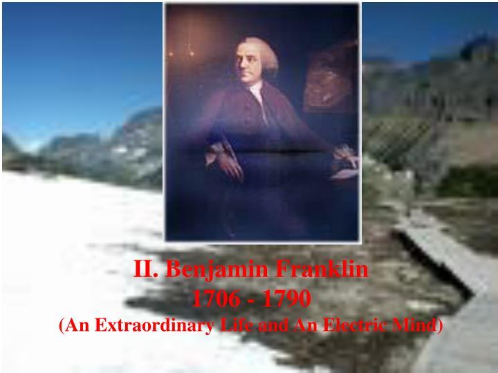 II. Benjamin Franklin