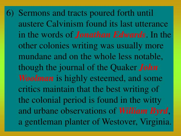Sermons and tracts poured forth until austere Calvinism found its last utterance in the words of