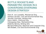 bottle rockets and parametric design in a converging diverging design strategy