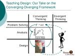 teaching design our take on the converging diverging framework