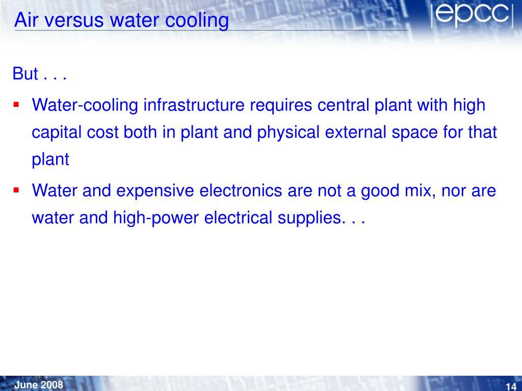 Air versus water cooling