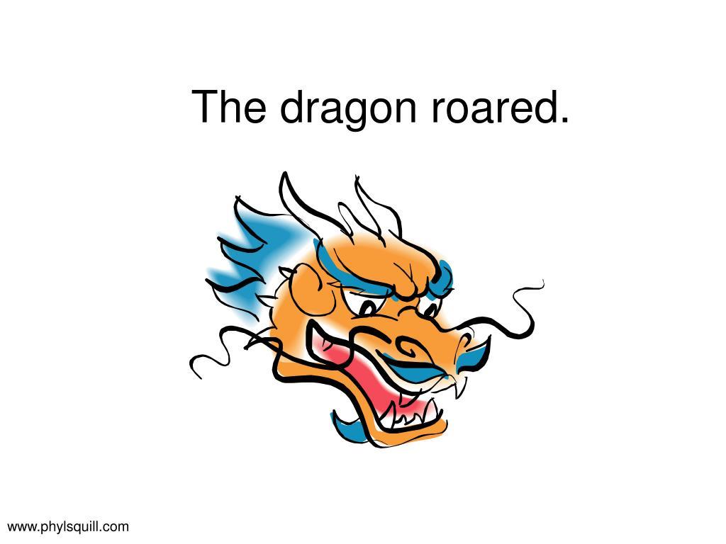 The dragon roared.