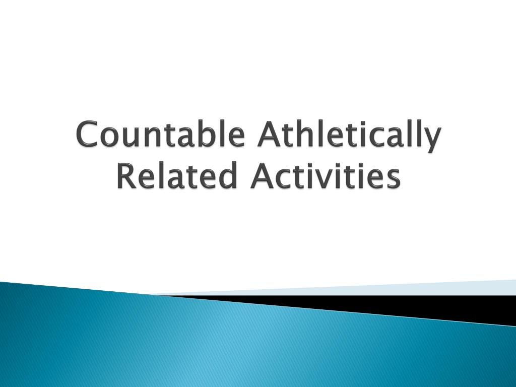 Countable Athletically Related Activities