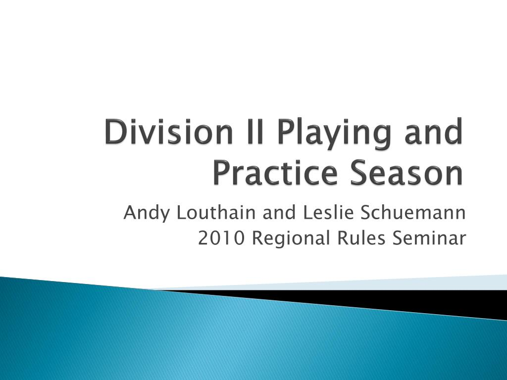 Division II Playing and Practice Season