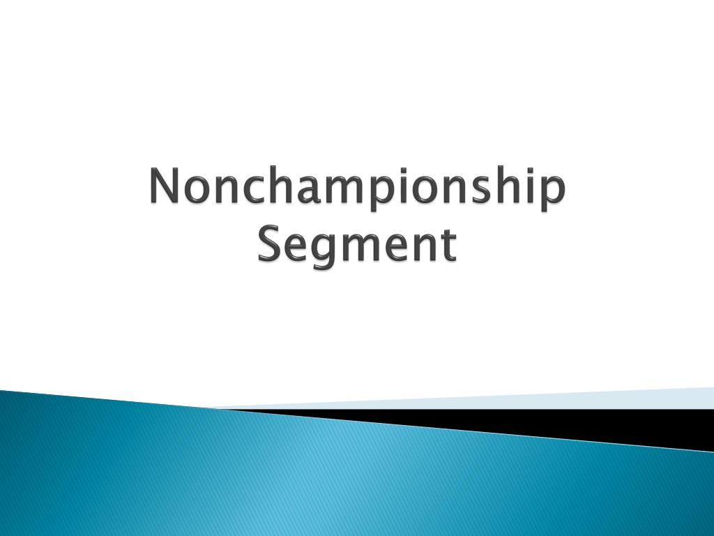 Nonchampionship Segment