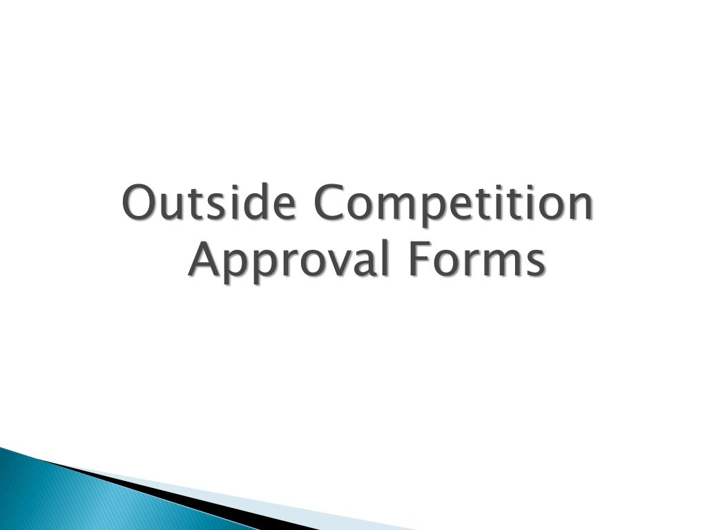 Outside Competition Approval Forms