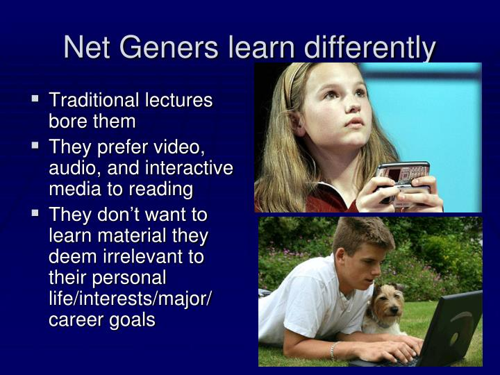 Net Geners learn differently