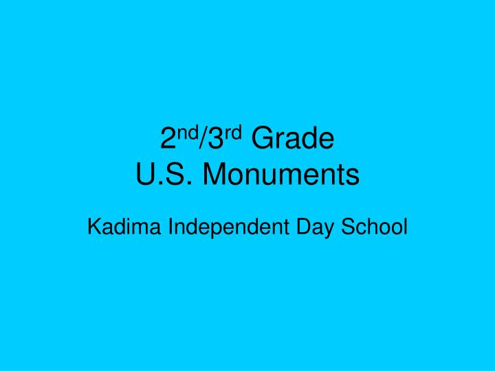 2 nd 3 rd grade u s monuments