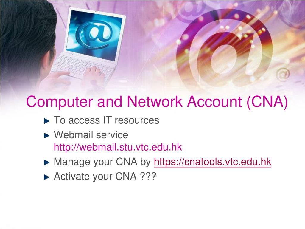 Computer and Network Account (CNA)