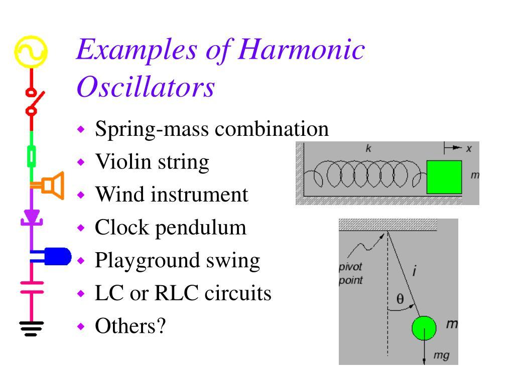 Examples of Harmonic Oscillators