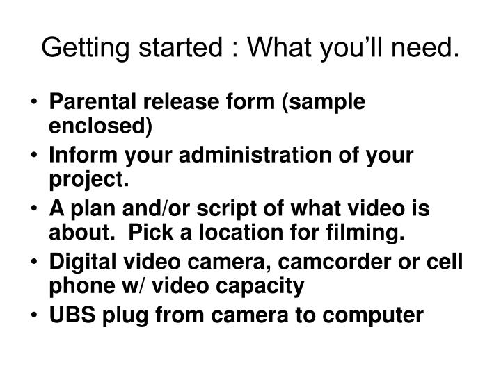 Getting started : What you'll need.