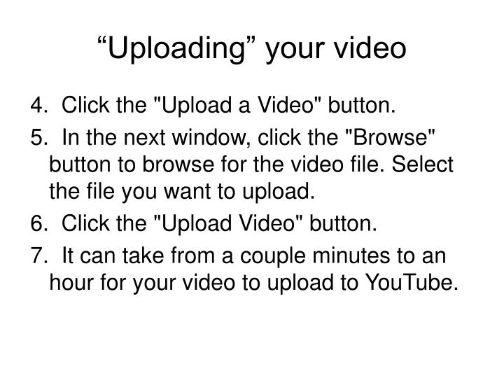 """Uploading"" your video"