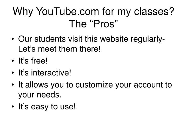 Why YouTube.com for my classes?