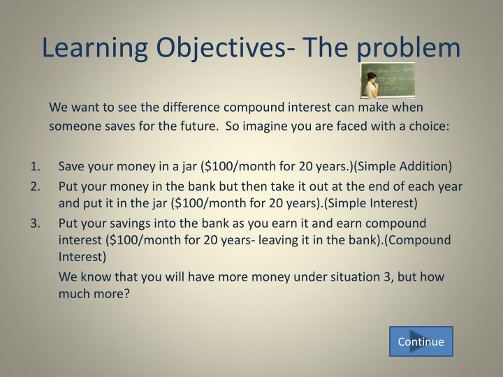 Learning objectives the problem