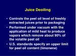 juice deoiling