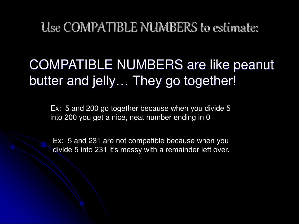 PPT - Estimating Quotients using Compatible Numbers ...