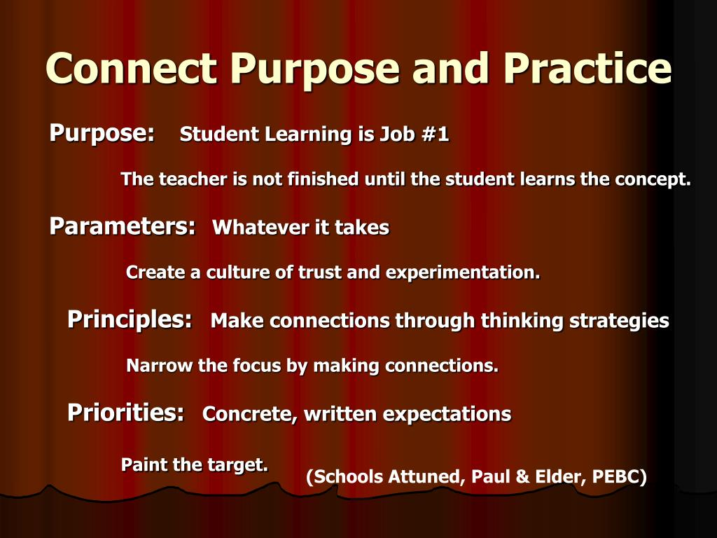 Connect Purpose and Practice