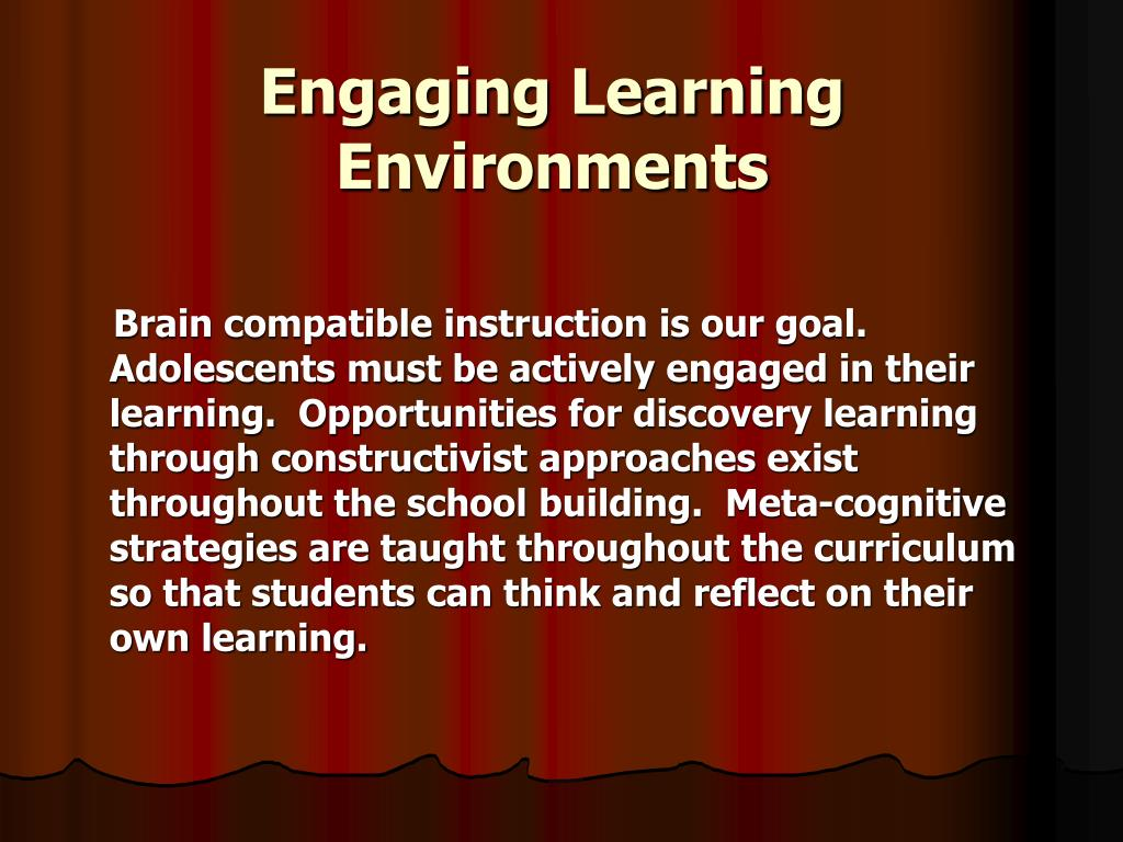 Engaging Learning Environments