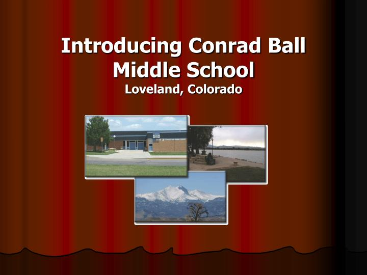 Introducing Conrad Ball Middle School