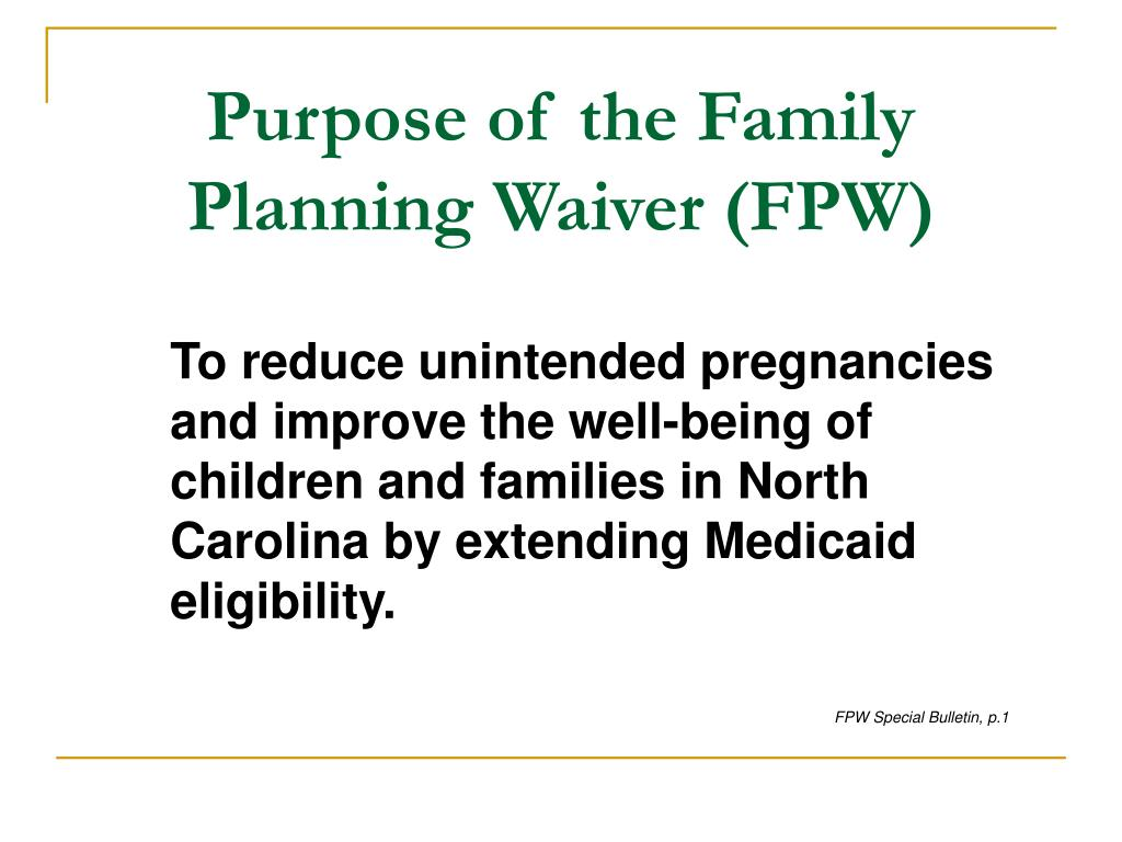 Purpose of the Family Planning Waiver (FPW)