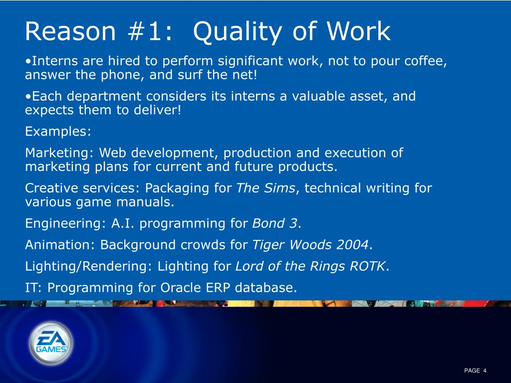 Reason #1:  Quality of Work